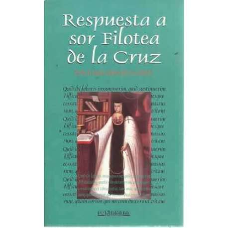 RESPUESTA A SOR FILOTEA DE LA CRUZ: Sor Juana In?s