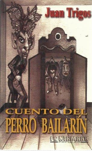 9789684762909: CUENTO DEL PERRO BAILARÍN