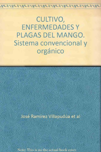 CULTIVO, ENFERMEDADES Y PLAGAS DEL MANGO. Sistema: al, José Ramírez
