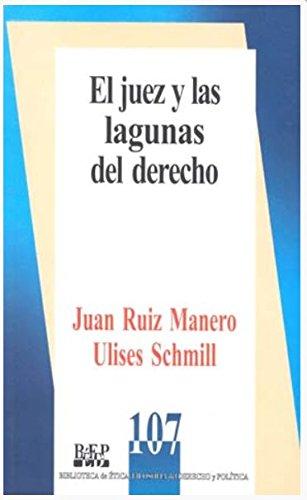JUEZ Y LAS LAGUNAS DEL DERECHO, EL: Juan Ruíz Manero,