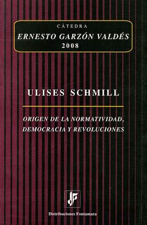 9789684767331: ORIGEN DE LA NORMATIVIDAD, DEMOCRACIA Y REVOLUCIONES 2008