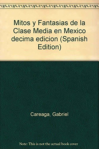 Mitos y Fantasias de la Clase Media: Gabriel Careaga