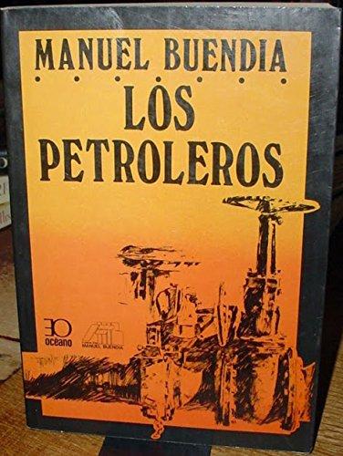 Los petroleros (Spanish Edition): Buendia, Manuel