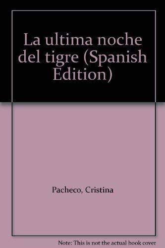 """La última noche del """"Tigre"""": PACHECO, Cristina"""