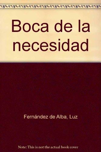 Boca de la necesidad (Spanish Edition): Fernandez de Alba,