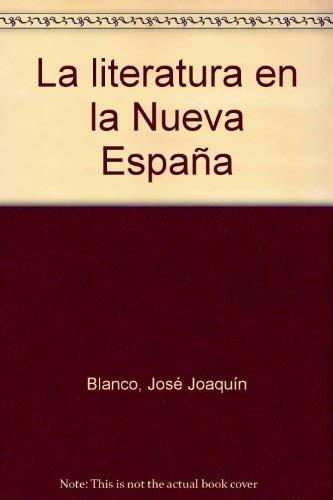 La literatura en la Nueva Espana (Spanish: Blanco, Jose Joaquin