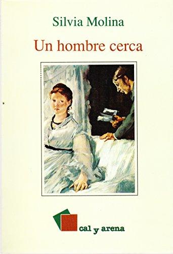 9789684932395: Un hombre cerca (Spanish Edition)