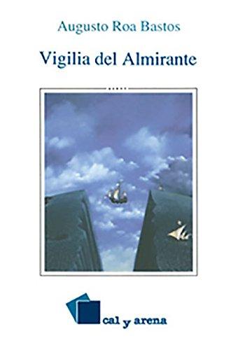 9789684932500: Vigilia del Almirante (Cal y arena. Novela)