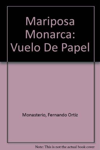 Mariposa Monarca: Vuelo De Papel (La Brújula): Monasterio, Fernando Ortiz