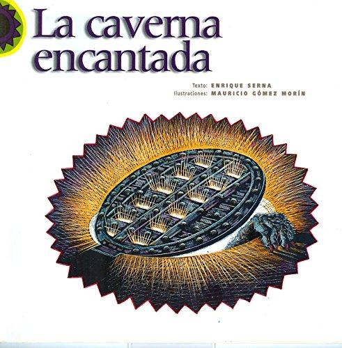 La caverna encantada (Spanish Edition): Enrique Serna