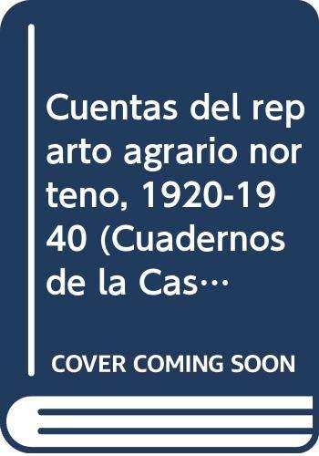 Cuentas del reparto agrario norteno, 1920-1940: Aboites Aguilar, Luis