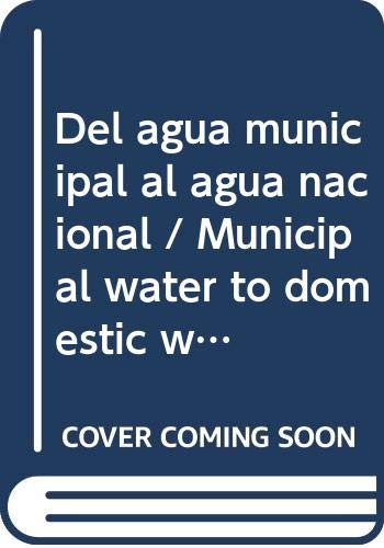 Del agua municipal al agua nacional (Otras: Luis, Aboites Aguilar