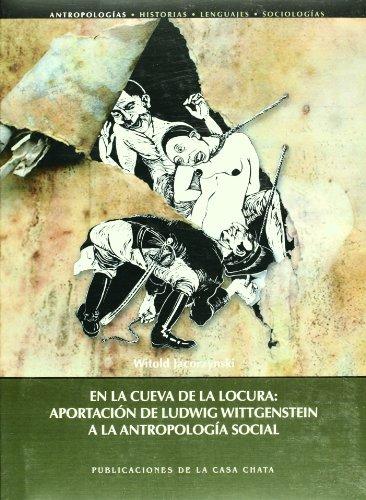 9789684966550: En la cueva de la locura: aportacion de Ludwig Wittgenstein a la antropologia social (Spanish Edition)