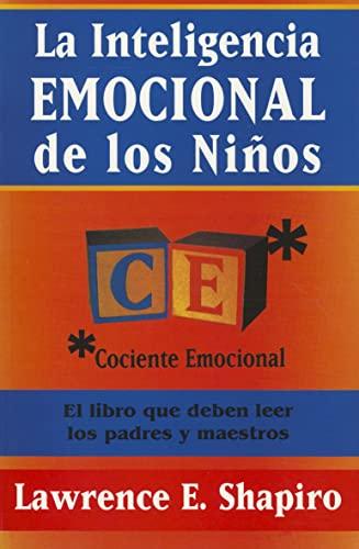 La inteligencia emocional de los ninos/ The: Shapiro, Lawrence E.