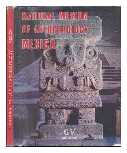 National Museum of Anthropology (3rd ed.): Tagle, Silvia Gomez