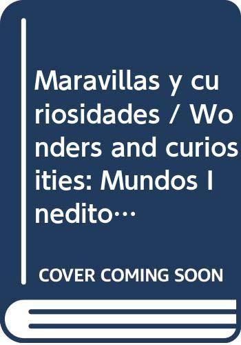 Maravillas y curiosidades / Wonders and curiosities: De La Fuente,