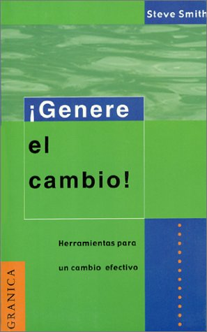 Genere el cambio (Spanish Edition) (9685015112) by Steve Smith