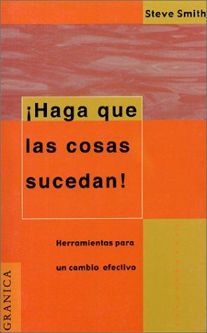 Haga que las cosas sucedan (Spanish Edition) (9685015236) by Steve Smith