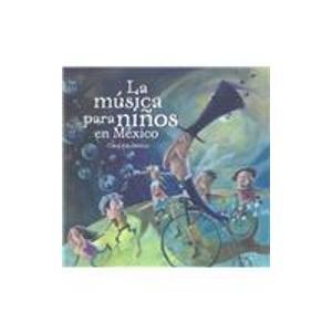 9789685053341: La Musica Para Ninos En Mexico/ Music for Children in Mexico