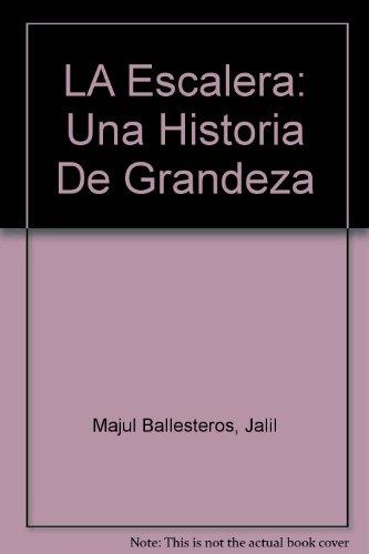 9789685062107: LA Escalera: Una Historia De Grandeza (Spanish Edition)