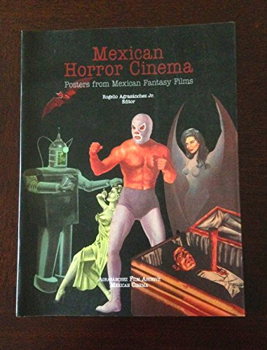 Mexican Horror Cinema: Posters from Mexican Fantasy: Agrasanchez Jr., Rogelio