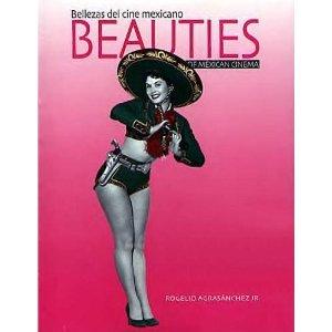 Bellezas del Cine Mexicano Beauties of Mexican Cinema: Agrasanchez, Jr., Rogelio