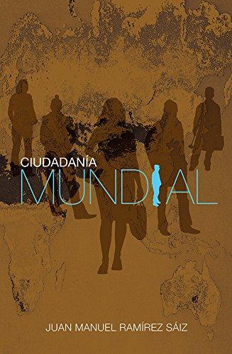 CIUDADANÍA MUNDIAL: Ramírez Sáiz, Juan Manuel