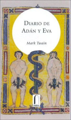 9789685115384: Diario De Adan Y Eva/the Diaries Of Adam And Eve (Spanish Edition)