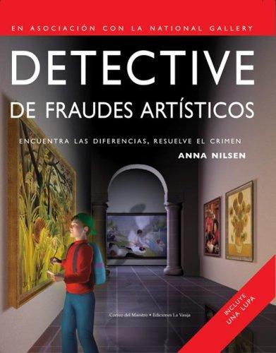 9789685142038: Detective de fraudes artiticos/ Art Fraud Detective: Encuentra las diferencias, resuelve el crimen/ Find the Differences, Solve the Crime