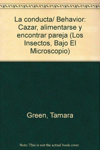 9789685142106: La conducta (Los Insectos, Bajo El Microscopio)