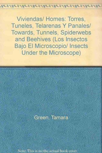Viviendas/ Homes: Torres, Tuneles, Telarenas Y Panales/ Towards, Tunnels, Spiderwebs and ...