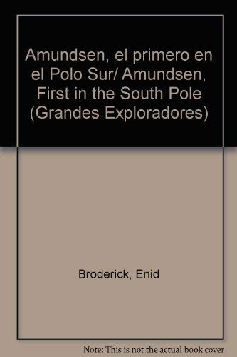 9789685142281: Amundsen, el primero en el Polo Sur/ Amundsen, First in the South Pole (Grandes Exploradores) (Spanish Edition)