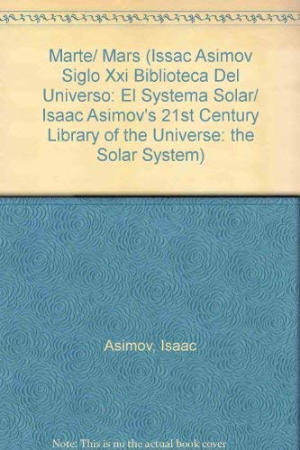 9789685142533: Marte/ Mars (Issac Asimov Siglo Xxi Biblioteca Del Universo: El Systema Solar/ Isaac Asimov's 21st Century Library of the Universe: the Solar System)