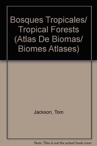 9789685142779: Bosques Tropicales/ Tropical Forests (Atlas De Biomas/ Biomes Atlases)