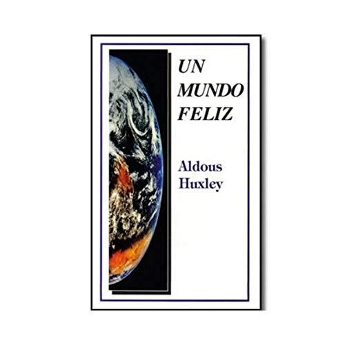 Un mundo feliz/ A Happy World (Spanish: Aldous Huxley