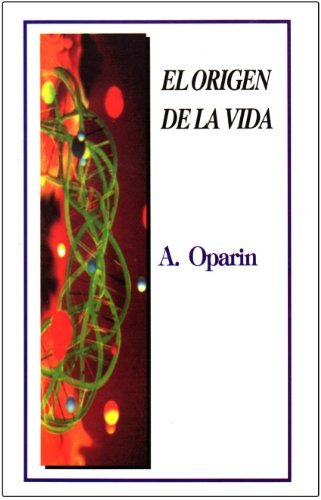 El Origen de la Vida: Oparin, Aleksandr Ivanovich