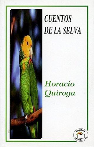 Cuentos de la selva segunda edicion: Quiroga, Horacio