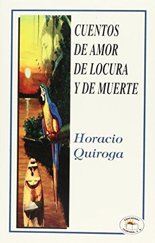 Cuentos de Amor de Locura y de: Quiroga, Horacio