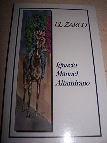 ZARCO (LEYENDA) by ALTAMIRANO IGNACIO: Ignacio Manuel Altamirano