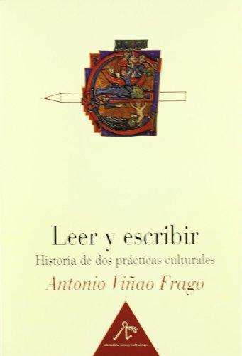 Leer y escribir.Historia de dos prácticas culturales.: Viñao Frago, Antonio