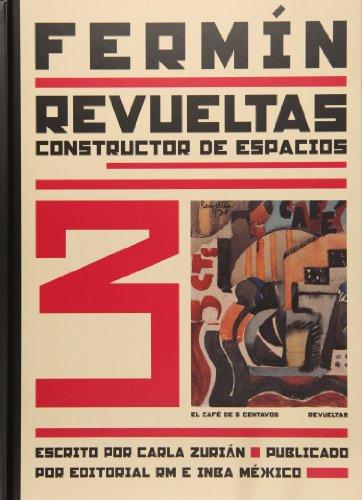 Fermin Revueltas: Constructor de espacios (Hardback): Carla Zurian