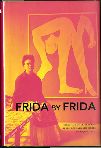 Frida by Frida: Raquel Tibol; Frida
