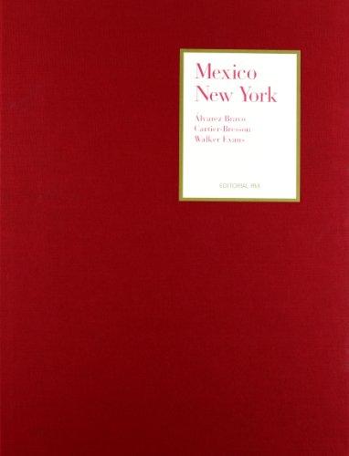 Mexico/New York. Alvarez Bravo, Cartier-Bresson, Walker Evans: Iturbe, Mercedes; Tejada, ...