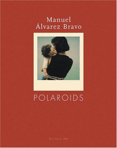 9789685208376: Manuel Álvarez Bravo  polaroids