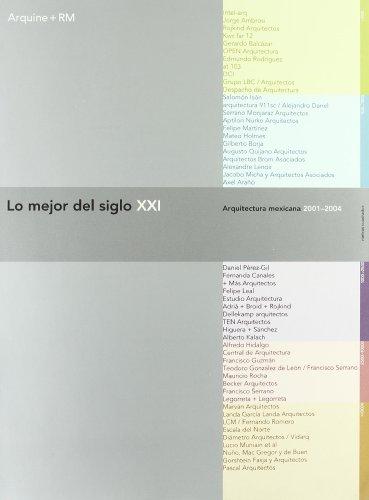 9789685208406: Lo mejor del Siglo XXI. 2001-2004: Arquitecturas Mexicanas 2001-2004