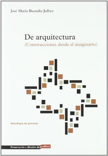9789685208826: De arquitectura/ From architecture: Construcciones desde el imaginario/ Building from the imaginary (Spanish Edition)