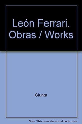 Leon Ferrari Obras/Works 1976-2008: Giunta