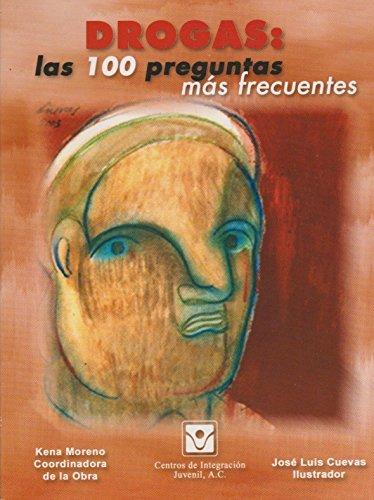 Drogas: Las 100 Preguntas Mas Frecuentes: Kena Moreno