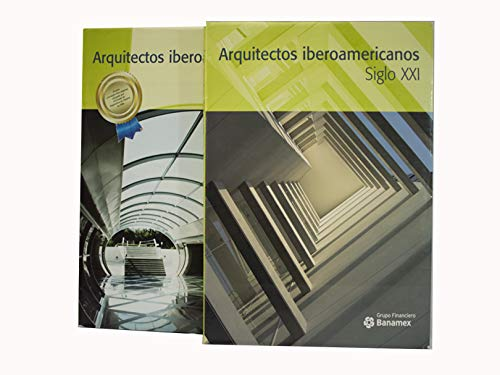 ARQUITECTOS IBEROAMERICANOS SIGLO XXI