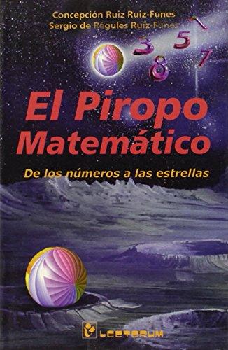 9789685270212: El Piropo Matematico: De Los Numeros a Las Estrellas (Biblioteca Juvenil)